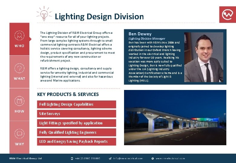 """Lighting Design Division The Lighting Division of R&M Electrical Group offers a """"one stop"""""""
