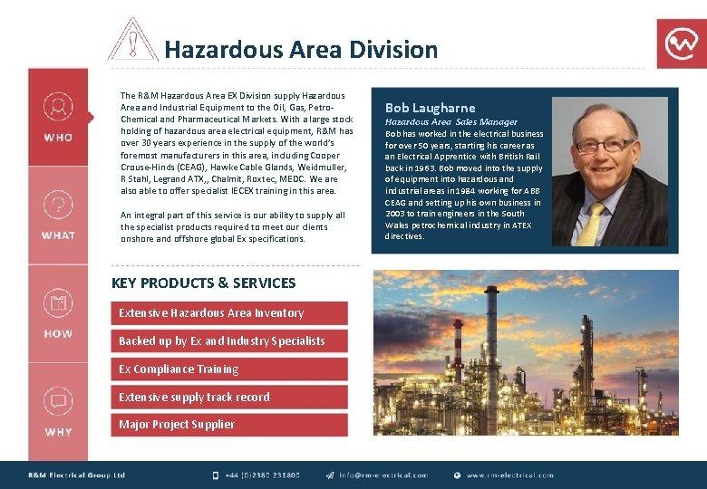 Hazardous Area Division The R&M Hazardous Area EX Division supply Hazardous Area and Industrial