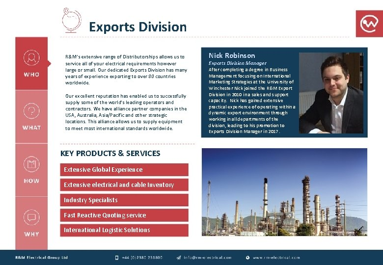 Exports Division R&M's extensive range of Distributorships allows us to service all of your