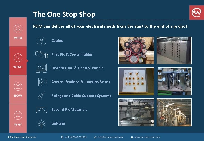 The One Stop Shop R&M can deliver all of your electrical needs from the