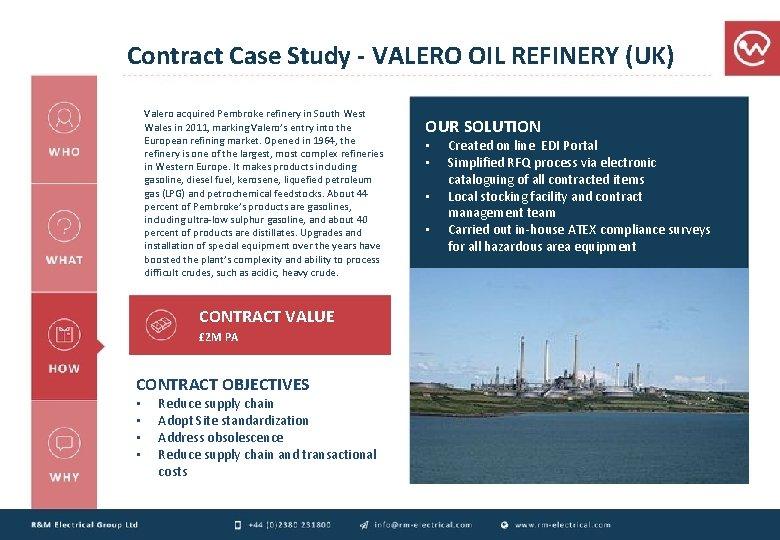 Contract Case Study - VALERO OIL REFINERY (UK) Valero acquired Pembroke refinery in South