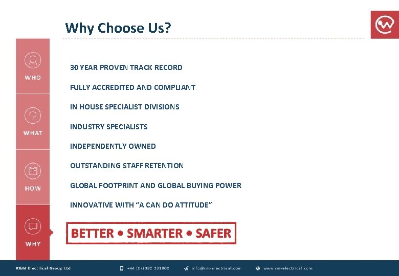 Why Choose Us? 30 YEAR PROVEN TRACK RECORD FULLY ACCREDITED AND COMPLIANT IN HOUSE