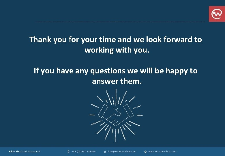 Thank you for your time and we look forward to working with you. If