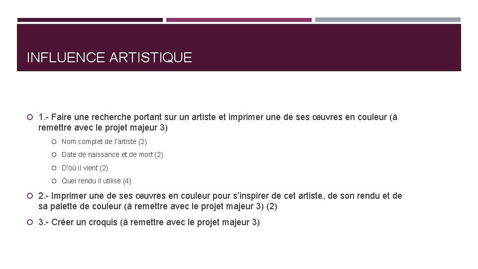 INFLUENCE ARTISTIQUE 1. - Faire une recherche portant sur un artiste et imprimer une