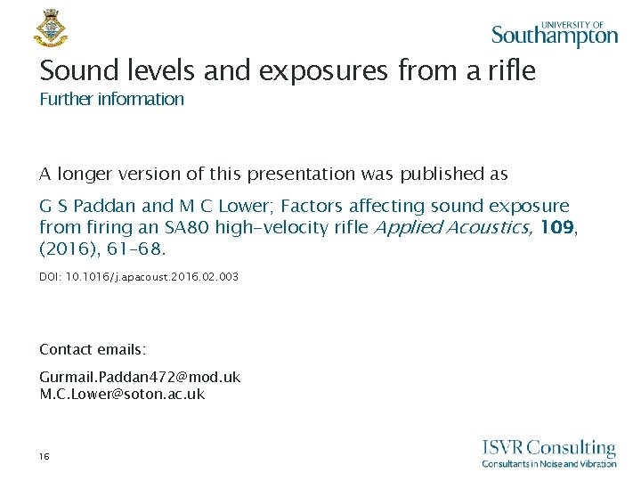 Sound levels and exposures from a rifle Further information A longer version of this