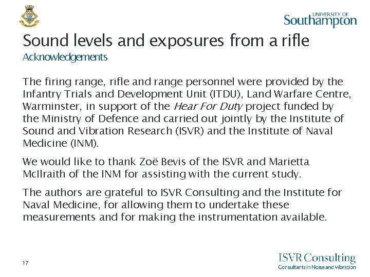 Sound levels and exposures from a rifle Acknowledgements The firing range, rifle and range