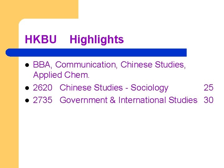 HKBU l l l Highlights BBA, Communication, Chinese Studies, Applied Chem. 2620 Chinese Studies