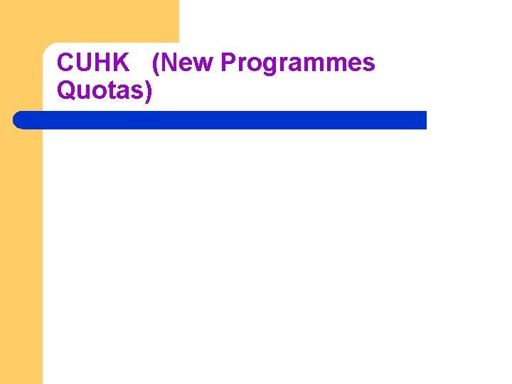 CUHK (New Programmes Quotas)