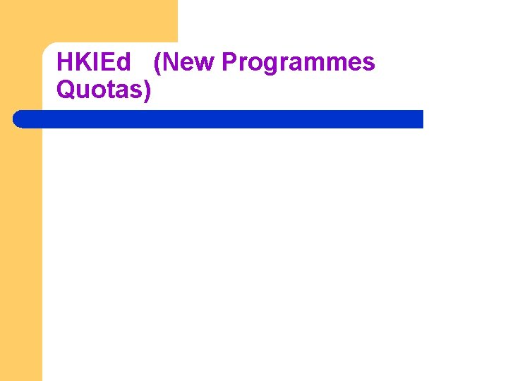 HKIEd (New Programmes Quotas)