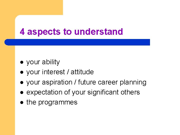 4 aspects to understand l l l your ability your interest / attitude your