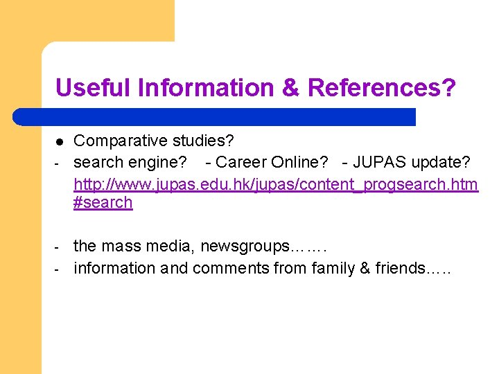 Useful Information & References? l - - Comparative studies? search engine? - Career Online?