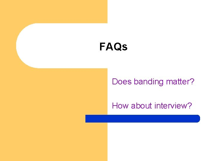 FAQs Does banding matter? How about interview?