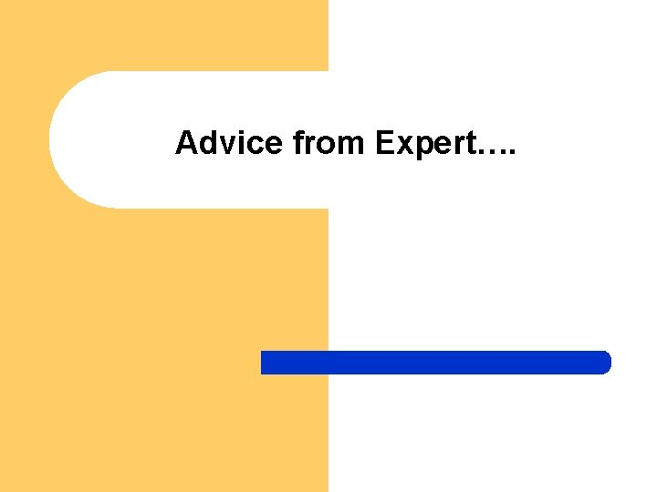 Advice from Expert….