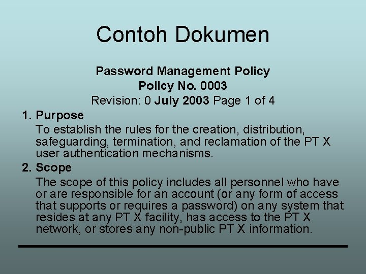 Contoh Dokumen Password Management Policy No. 0003 Revision: 0 July 2003 Page 1 of