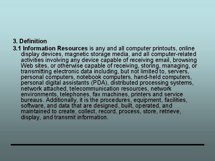 3. Definition 3. 1 Information Resources is any and all computer printouts, online display