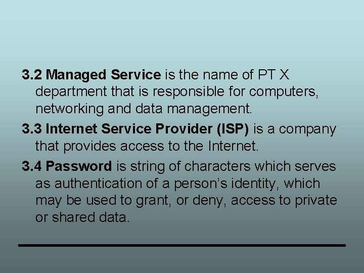 3. 2 Managed Service is the name of PT X department that is responsible