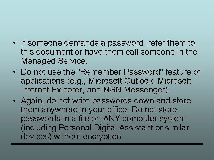 • If someone demands a password, refer them to this document or have