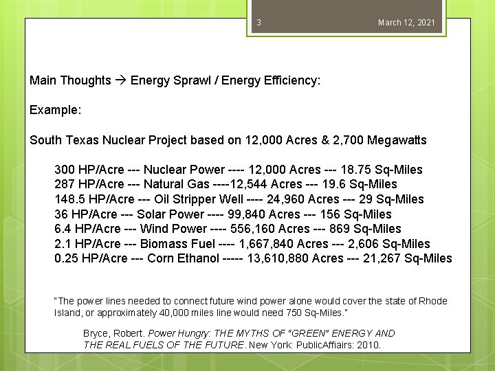 3 March 12, 2021 Main Thoughts Energy Sprawl / Energy Efficiency: Example: South Texas