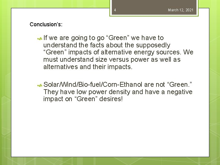 "4 March 12, 2021 Conclusion's: If we are going to go ""Green"" we have"