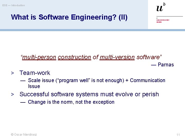 """ESE — Introduction What is Software Engineering? (II) """"multi-person construction of multi-version software"""" —"""