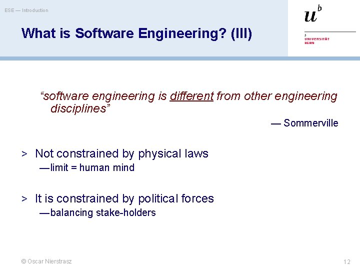 """ESE — Introduction What is Software Engineering? (III) """"software engineering is different from other"""