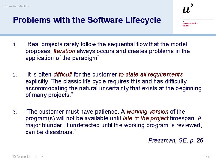 """ESE — Introduction Problems with the Software Lifecycle 1. """"Real projects rarely follow the"""