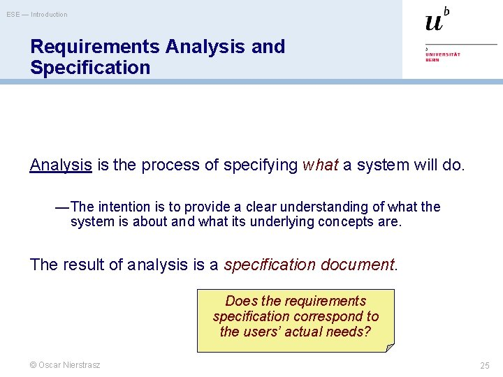 ESE — Introduction Requirements Analysis and Specification Analysis is the process of specifying what