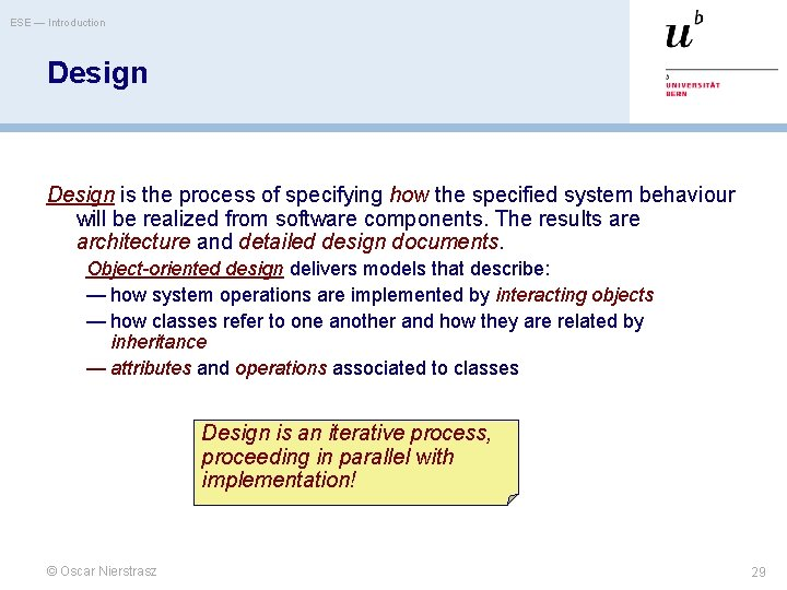 ESE — Introduction Design is the process of specifying how the specified system behaviour