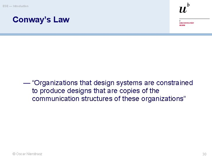 """ESE — Introduction Conway's Law — """"Organizations that design systems are constrained to produce"""