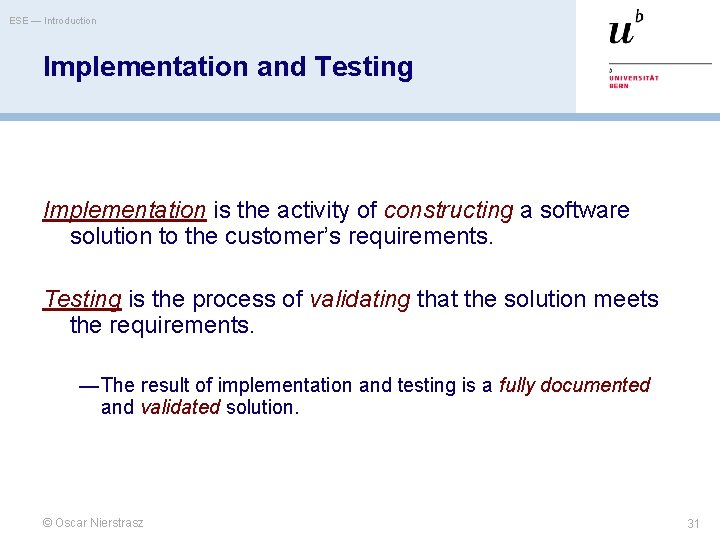 ESE — Introduction Implementation and Testing Implementation is the activity of constructing a software