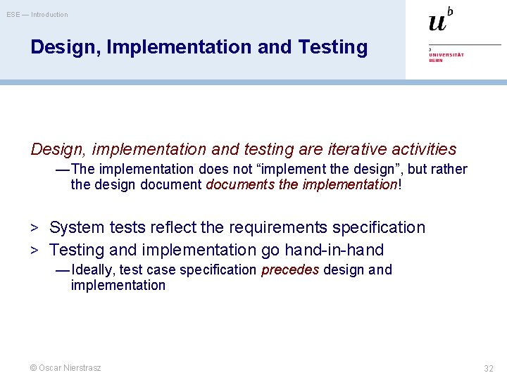 ESE — Introduction Design, Implementation and Testing Design, implementation and testing are iterative activities