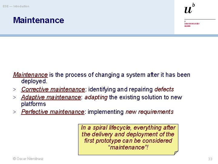 ESE — Introduction Maintenance is the process of changing a system after it has