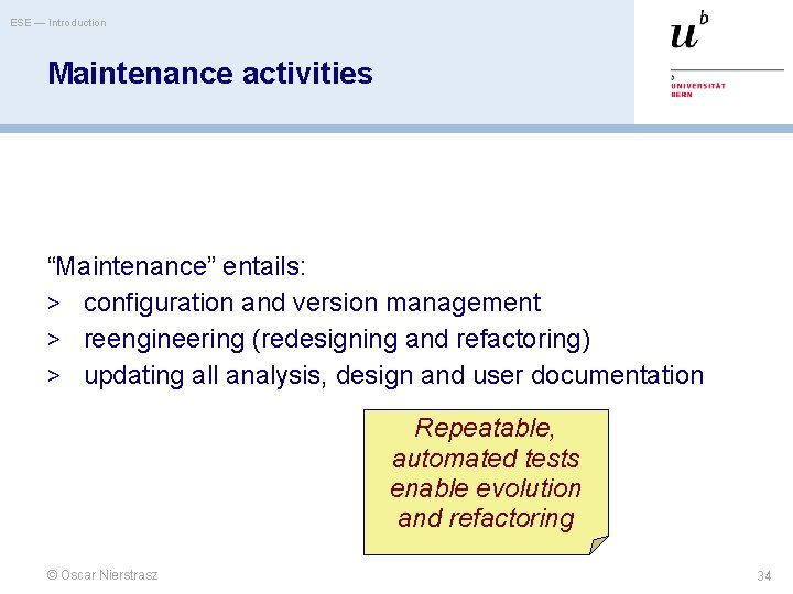 """ESE — Introduction Maintenance activities """"Maintenance"""" entails: > configuration and version management > reengineering"""