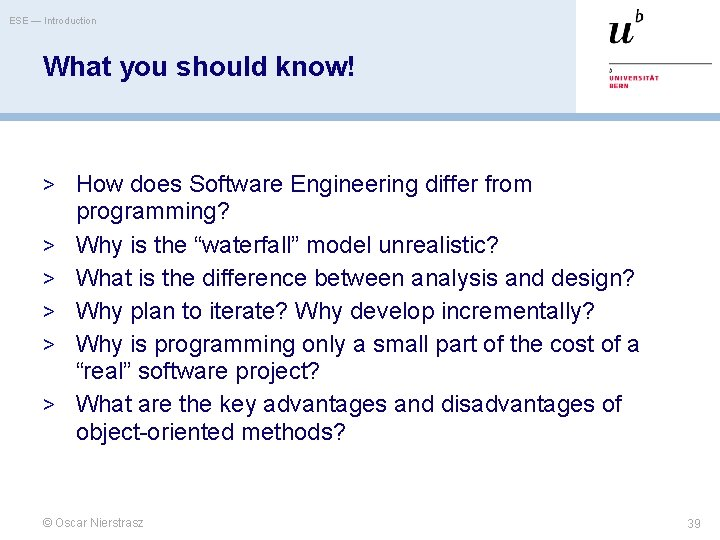 ESE — Introduction What you should know! > How does Software Engineering differ from