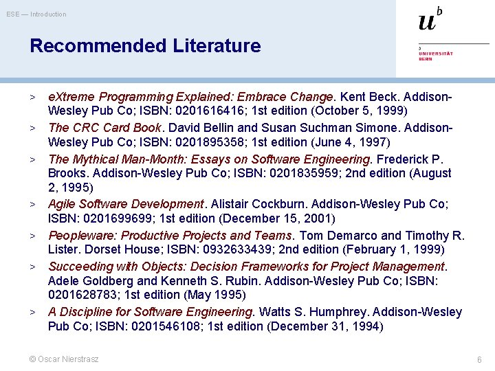 ESE — Introduction Recommended Literature > > > > e. Xtreme Programming Explained: Embrace