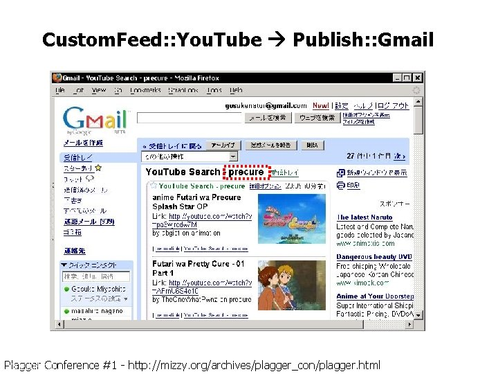 Custom. Feed: : You. Tube Publish: : Gmail Plagger Conference 2006/06/30 #1 - http: