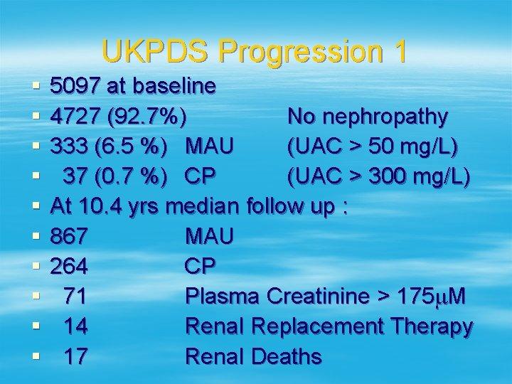 UKPDS Progression 1 § § § § § 5097 at baseline 4727 (92. 7%)