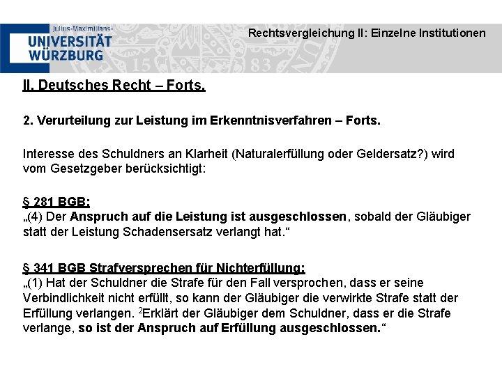Rechtsvergleichung II: Einzelne Institutionen II. Deutsches Recht – Forts. 2. Verurteilung zur Leistung im