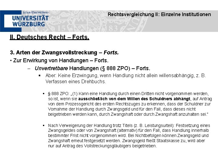 Rechtsvergleichung II: Einzelne Institutionen II. Deutsches Recht – Forts. 3. Arten der Zwangsvollstreckung –