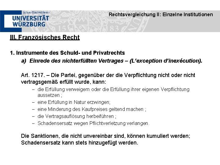 Rechtsvergleichung II: Einzelne Institutionen III. Französisches Recht 1. Instrumente des Schuld- und Privatrechts a)