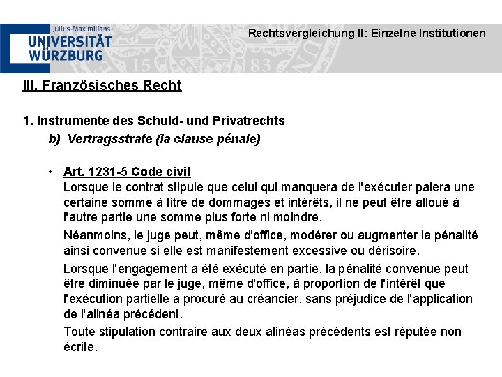 Rechtsvergleichung II: Einzelne Institutionen III. Französisches Recht 1. Instrumente des Schuld- und Privatrechts b)