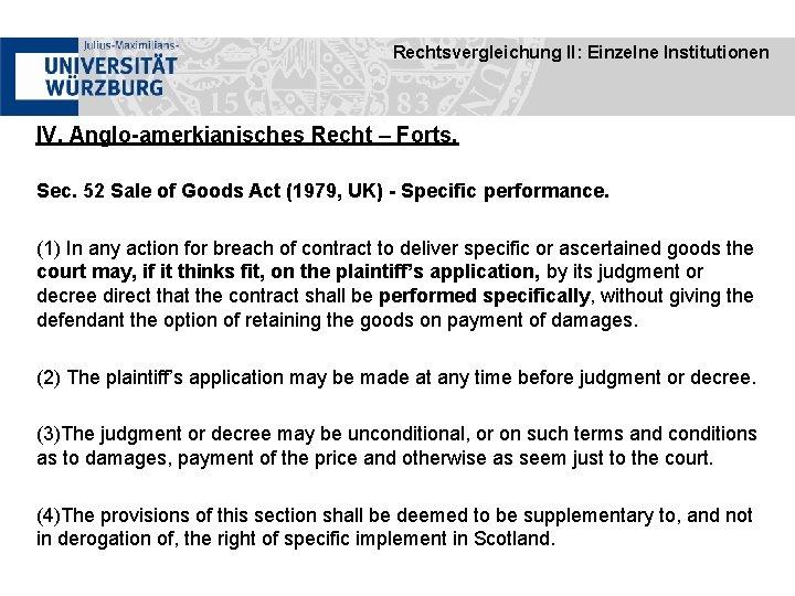Rechtsvergleichung II: Einzelne Institutionen IV. Anglo-amerkianisches Recht – Forts. Sec. 52 Sale of Goods