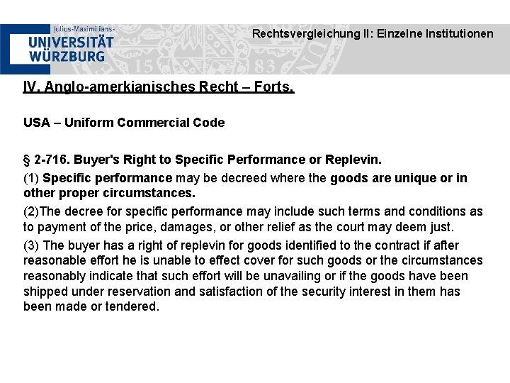 Rechtsvergleichung II: Einzelne Institutionen IV. Anglo-amerkianisches Recht – Forts. USA – Uniform Commercial Code