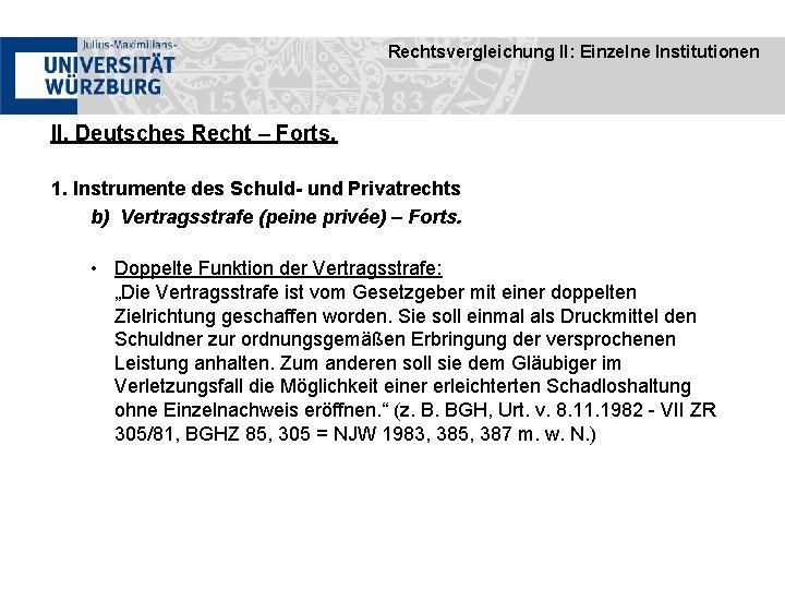 Rechtsvergleichung II: Einzelne Institutionen II. Deutsches Recht – Forts. 1. Instrumente des Schuld- und