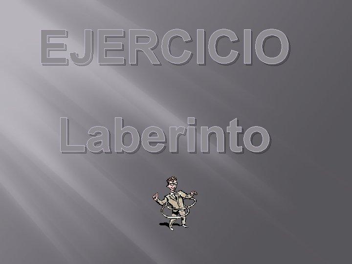 EJERCICIO Laberinto