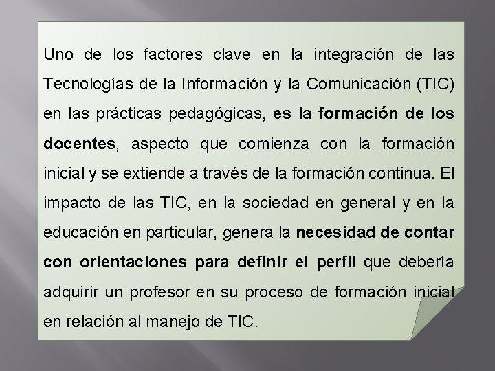 Uno de los factores clave en la integración de las Tecnologías de la Información