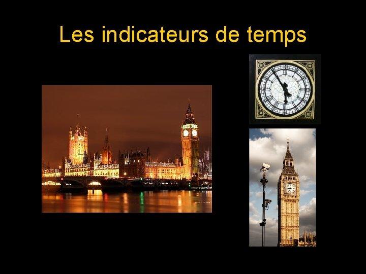 Les indicateurs de temps