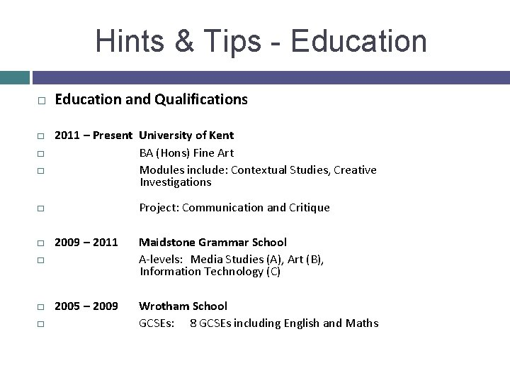 Hints & Tips - Education � � Education and Qualifications 2011 – Present University