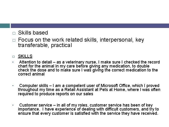 � � � • Skills based Focus on the work related skills, interpersonal, key