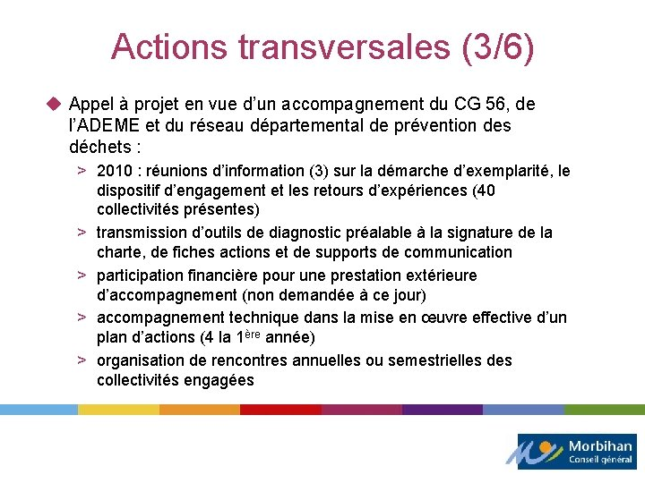 Actions transversales (3/6) u Appel à projet en vue d'un accompagnement du CG 56,